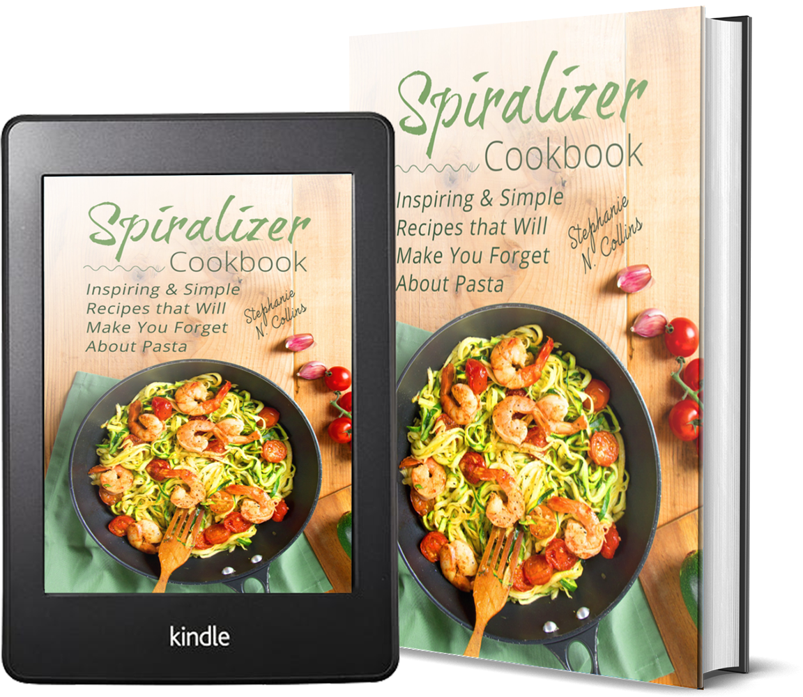 Spiralizer Cookbook: Inspiring & Simple Recipes that Will Make You Forget About Pasta