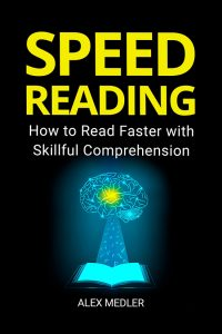 Speed Reading: How to Read Faster with Skillful Comprehension