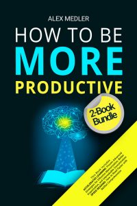 How to Be More Productive: 2-Book Bundle